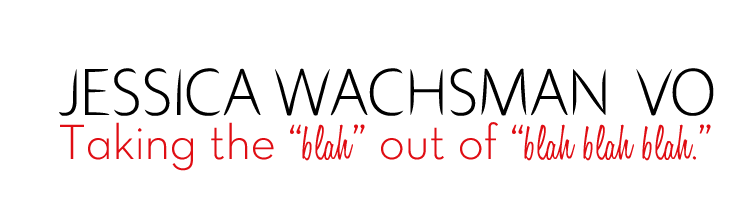 "Jessica Wachsman Voiceover - Taking the ""Blah"" out of ""Blah Blah Blah."""